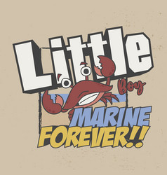 little boy marine forever slogan good for t-shirt vector image