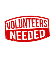 Volunteers needed sign or stamp vector