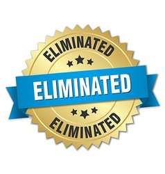 Eliminated 3d gold badge with blue ribbon vector