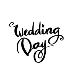 Wedding day calligraphy for design vector