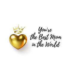 You re best mom in world text beautiful vector