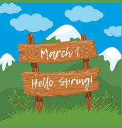 march 1 hello spring wooden board sign on vector image vector image