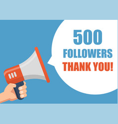 500 followers thank you hand holding megaphone vector image