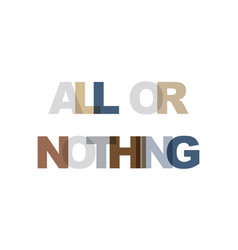 all or nothing phrase overlap color no vector image