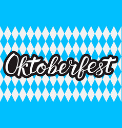 Calligraphy lettering oktoberfest written with vector