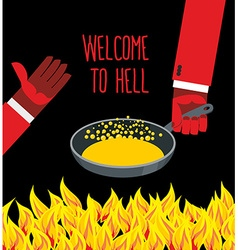 Welcome to hell Heated frying pan with boiling oil vector image