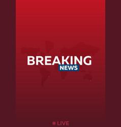 Breaking news poster mass media vector
