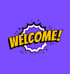 welcome an inscription in a pop art style vector image