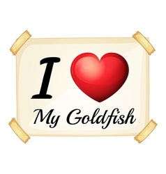 I love goldfish vector image