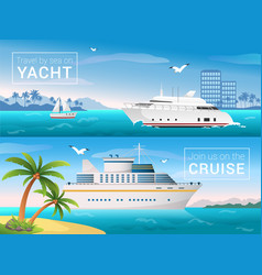 Travel banners set yacht in the bay vector