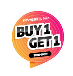 buy 1 get 1 free sale tag this weekend only label vector image