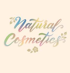 hand drawn lettering - natural cosmetics elegant vector image