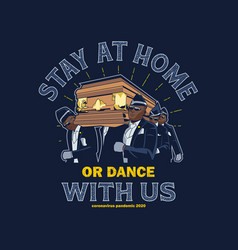 Stay at home or dance with us vector