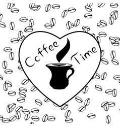 Coffee time with love and coffee beans vector