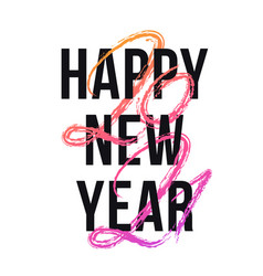 2021 happy new year hand drawn text lettering vector image