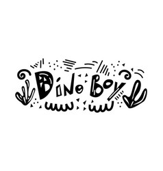 Dino boy lettering phrase vector