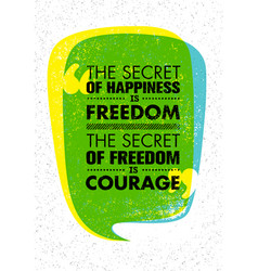 the secret of happiness is freedom the secret of vector image