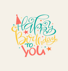 happy birthday to you colorful lettering vector image