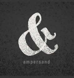ampersand elegant chalk symbol on grunge vector image vector image