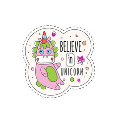 believe in unicorn childish patch badge cute vector image