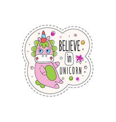 Believe in unicorn childish patch badge cute vector