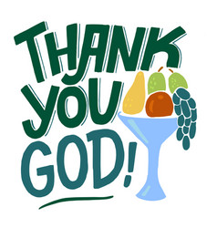 Hand lettering thank you god with fruits vector