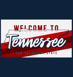 welcome to tennessee vintage rusty metal sign vector image