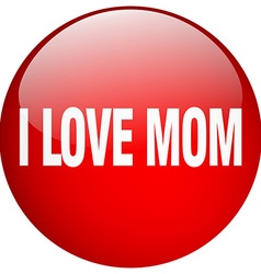 I love mom red round gel isolated push button vector