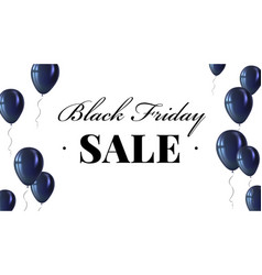 black friday sale poster with shiny balloons vector image