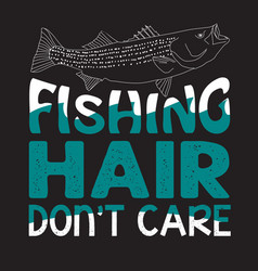 Fishing quote and saying good for design vector