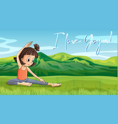 Girl doing yoga in park with phrase l love yoga vector