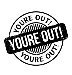youre out rubber stamp vector image