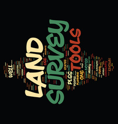 Land survey tools text background word cloud vector