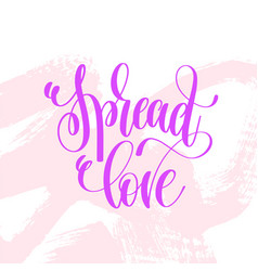 Spread love - hand lettering poster on pink brush vector