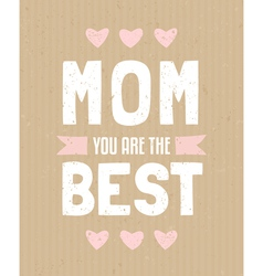 Typographic design greeting card for Mothers Day vector image