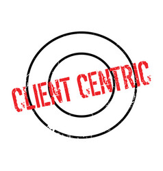 Client centric rubber stamp vector