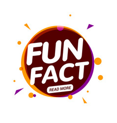 fun fact typography bubble did you know knowledge vector image