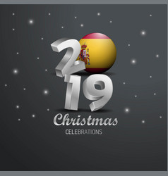 Spain flag 2019 merry christmas typography new vector