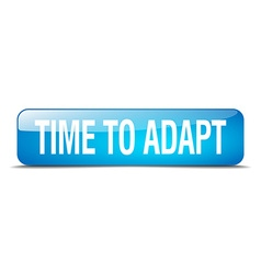 time to adapt blue square 3d realistic isolated vector image