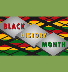 Black history month poster traditionally vector