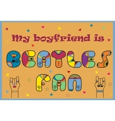 My Boyfriend is Beatles Fan Artistic retro font vector