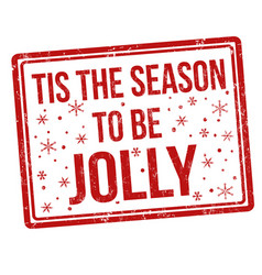 tis the season to be jolly sign or stamp vector image