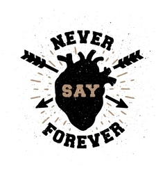 Never say forever Hand drawn emblem vector image vector image