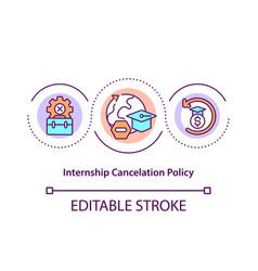 Internship cancellation policy concept icon vector