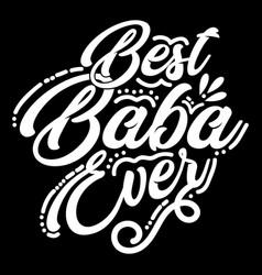 Best baba ever design art vector