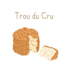 Gourmet trou du cru cheese with orange rind cut vector