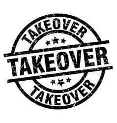 Takeover round grunge black stamp vector