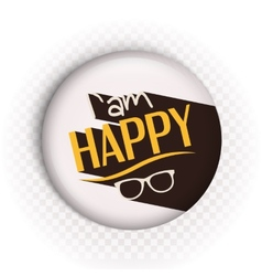 Text i am happy on badge vector image