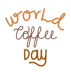 World coffee day handwriting vector