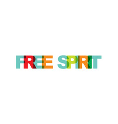 free spirit phrase overlap color no transparency vector image